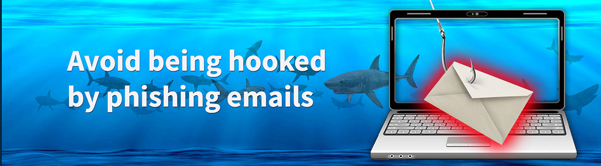 Avoid being hooked by phishing emails